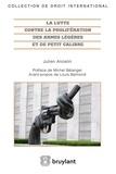 Julien Ancelin - La lutte contre la prolifération des armes légères et de petit calibre.