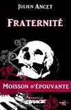 Julien Ancet - Fraternité - Moisson d'épouvante, T1.