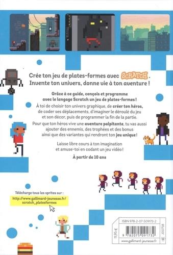 Crée ton jeu de plates-formes avec Scratch. Invente ton univers, donne vie à ton aventure !