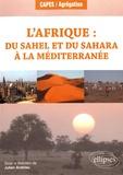 Julien Andrieu - L'Afrique : du Sahel et du Sahara à la Méditerranée.
