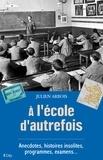 Julien Arbois - A l'école d'autrefois.
