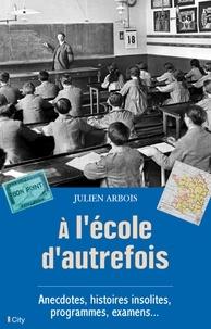 Julien Arbois - À l'école d'autrefois.