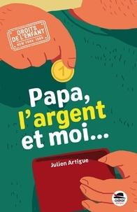 Julien Artigue - Papa, l'argent et moi....