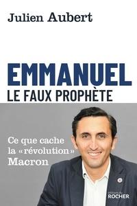 Téléchargement gratuit de livres pour ipod Emmanuel  - Le faux Prophète