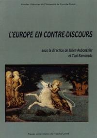 Julien Auboussier et Toni Ramoneda - L'Europe en contre-discours.
