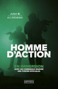 Julien B. et Brice Pocheveux - Homme d'action - En immersion avec un commando marine des forces spéciales.