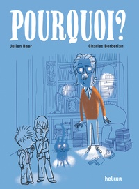 Julien Baer et Charles Berberian - Pourquoi ?.