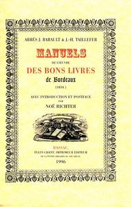 Julien Barault et Joseph-Hyacinthe Taillefer - Manuels de l'oeuvre des Bons Livres de Bordeaux - (1834).