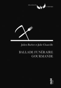 Julien Barbet et Julie Chauville - Ballade funéraire gourmande.