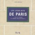 Julien Barrias - Les lieux-dits de Paris - Petits pièges et grands malentendus.