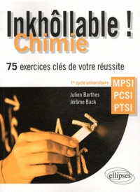 Julien Barthes et Jérôme Back - Chimie MPSI-PCSI-PTSI - 75 exercices clés de votre réussite.