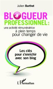 Blogueur professionnel : une activité rémunératrice à temps plein pour changer de vie - Les clés pour senrichir avec son blog.pdf