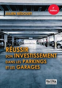 Julien Bédouet - Réussir son investissement dans les parkings et les garages.