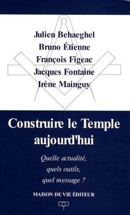 Julien Behaeghel et Bruno Etienne - Construire le Temple aujourd'hui - Quelle actualité, quels outils, quel message ?.