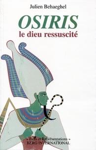 Julien Behaeghel - Osiris - Le dieu ressuscité.