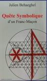 Julien Behaeghel - Quête symbolique d'un Franc-Maçon.