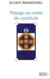 Julien Behaeghel - Voyage au coeur du symbole - Un itinéraire symbolique.