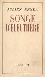 Julien Benda - Songe d'Eleuthère.