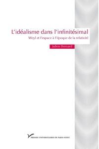 Julien Bernard - L'idéalisme dans l'infinitésimal - Weyl et l'espace à l'époque de la relativité.