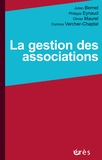 Julien Bernet et Philippe Eynaud - La gestion des associations.