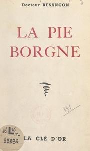 Julien Besançon - La pie borgne.