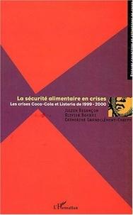 Julien Besançon et Olivier Borraz - La sécurité alimentaire en crises - Les crises Coca-Cola et listeria de 1999-2000.