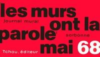 Julien Besançon - Les murs ont la parole - Journal mural Mai 68 Sorbonne Odéon Nanterre etc....