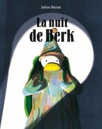 Julien Béziat - La nuit de Berk.