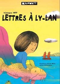 Julien Billaudeau et Florence Jenner-Metz - Lettres à Ly-Lan - Vietnam 1977.