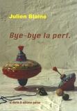 Julien Blaine - Après Bye-bye la perf - Archives, Brouillons & Résidus. 1 DVD + 1 CD audio