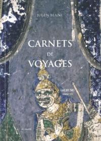 Julien Blaine - Carnets de voyages - (Album) Tome 7, 2008-2011.