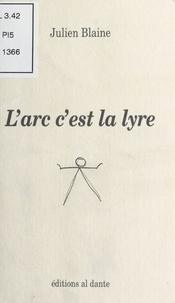 Julien Blaine - L'arc c'est la lyre.