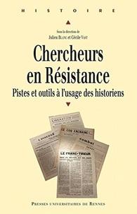 Julien Blanc et Cécile Vast - Chercheurs en Résistance - Pistes et outils à l'usage des historiens.