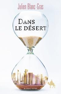 Julien Blanc-Gras - Dans le désert.