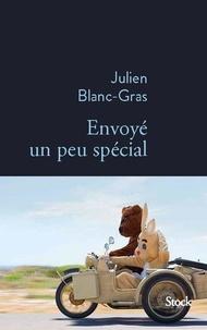 Julien Blanc-Gras - Envoyé un peu spécial.