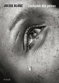 Julien Blanc - Seule, la vie... Tome 1 : Confusion des peines.