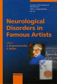 Julien Bogousslavsky et François Boller - Neurological Disorders in Famous Artists.