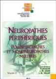 Julien Bogousslavsky et Jean-Marc Léger - Neuropathies périphériques - Volume 2, Polyneuropathies et mononeuropathies multiples.