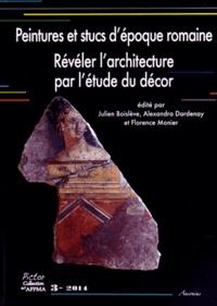 Peintures et stucs d'époque romaine- Révéler l'architecture par l'étude du décor - Julien Boislève |