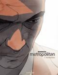 Julien Bonneau et Laurent Bonneau - Metropolitan Tome 1 : Borderline.