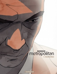 Julien Bonneau et Laurent Bonneau - Metropolitan Tome 1 : Borderline.