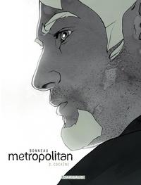 Julien Bonneau et Laurent Bonneau - Metropolitan Tome 2 : Cocaïne.