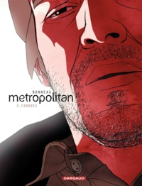 Julien Bonneau et Laurent Bonneau - Metropolitan Tome 3 : Cendres.