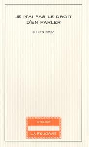 Julien Bosc - Je n'ai pas le droit d'en parler.