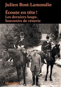 Julien Bost-lamondie - Ecoute en tête ! - Les derniers loups, souvenirs de vènerie.