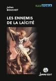 Julien Bouchet - Les ennemis de la laïcité.
