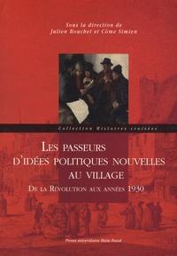 Julien Bouchet et Côme Simien - Les passeurs d'idées politiques nouvelles au village - De la Révolution aux années 1930.