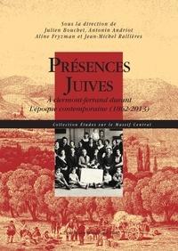 Julien Bouchet - Présences juives - A Clermont-Ferrand durant l'époque contemporaine (1862-2013).