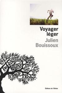Julien Bouissoux - Voyager léger.