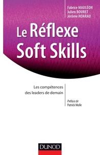 Julien Bouret et Jerôme Hoarau - Le réflexe soft skills - Les compétences des leaders de demain.